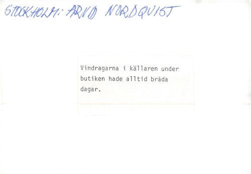 Company: Arvid Nordquist. The windbreaks in the basement below the store always had to hurry days