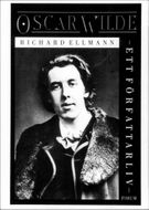 """Oscar Wilde - A Writer's Life"" by Richard Ellmann"