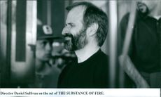 Director Daniel Sullivan on the set of the film The Substance Of Fire, 1997.