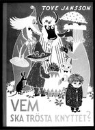 """Tove Jansson's book """"Who will comfort you?"""""""