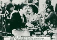 """Matthew Modine and Michelle Pfeiffer in the movie """"Married to the Mafia"""""""
