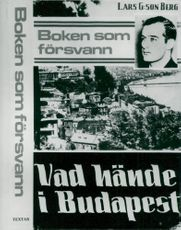 The book that Lars G: son Berg wrote about Raoul Wallenberg's time and effect for the persecuted Jewish inhabitants of Hungary's capital, Budapest.